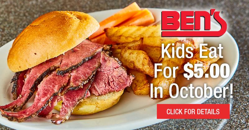 Kids Eat for $5.00 In October At Ben's